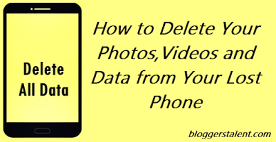 Delete Your Photos Videos and Data from Your Lost Phone