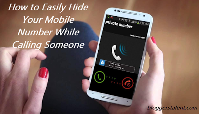 Hide Your Mobile Number While Calling Someone