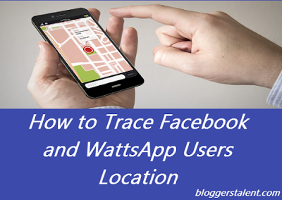 Trace Facebook and WattsApp Users Location
