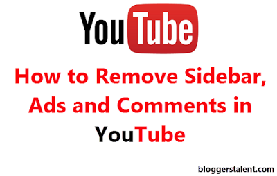 Remove Sidebar Ads and Comments in YouTube