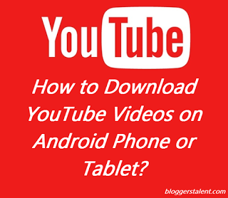 How to Download YouTube Videos on Android Phone or Tablet