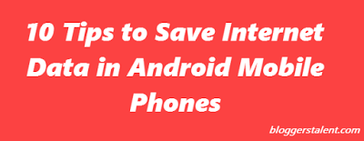 10 Tips to Save Internet Data in Android Mobile Phones
