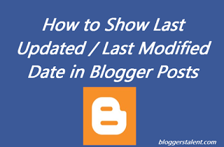 How to Show Last Updated / Last Modified Date in Blogger Posts