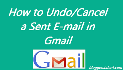 How to Undo/Cancel a Sent E-mail in Gmail