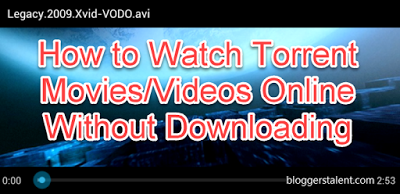 How to Watch Torrent Movies/Videos Online Without Downloading