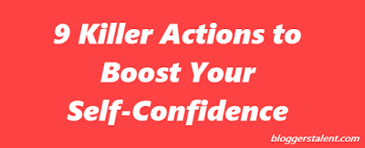 9 Killer Actions to Boost Your Self-Confidence
