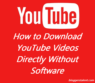 How to Download Youtube Videos Directly Without Software