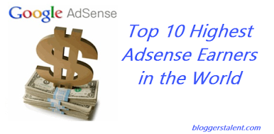Top 10 Highest Adsense Earners in the World
