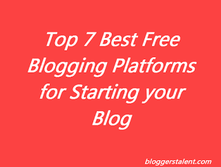 7 Best Free Blogging Platforms for Starting your Blog